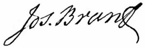 Titre original :    Description English: Signature of Mohawk chief Joseph Brant. Date published 1900 Source Appletons' Cyclopædia of American Biography, 1900, v. 1, p. 360 Author Joseph Brant Permission (Reusing this file) Public domainPublic domainfalsefalse This work is in the public domain in the United States, and those countries with a copyright term of life of the author plus 100 years or fewer. Boarisch | ‪Беларуская (тарашкевіца)‬ | Български | Català | Česky | Dansk | Deutsch | English | Español | فارسی | Suomi | Français | Igbo | Italiano | 日本語 | 한국어 | Lietuvių | Македонски | മലയാളം | Plattdüütsch | Nederlands | ‪Norsk (nynorsk)‬ | Polski | Português | Română | Русский | Svenska | 中文 | ‪中文(简体)‬ | +/− This file has been identified as being free of known restrictions under copyright law, including all related and neighboring rights.