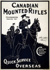 Original title:    Description A World War I recruitment poster depicting the Canadian Mounted Rifles. Date circa 1914–1918 Source   This image is available from the United States Library of Congress's Prints and Photographs division under the digital ID cph.3g12402. This tag does not indicate the copyright status of the attached work. A normal copyright tag is still required. See Commons:Licensing for more information. العربية | česky | Deutsch | English | español | فارسی | suomi | français | magyar | italiano | македонски | മലയാളം | Nederlands | polski | português | русский | slovenčina | slovenščina | Türkçe | 中文 | 中文(简体)‎ | +/− Author Unknown artist; Howell Lithograph Company, Hamilton, Ontario Permission (Reusing this file) See below. Other versions File:Canadian Mounted Rifles poster - original.jpg - unrestored File:Canadian Mounted Rifles poster.jpg - restored, lossy compression File:Canadi
