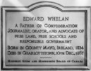 Original title:  Plaque at Charlottetown, to Hon. Edward Whelan.