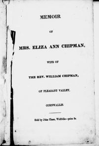 "Original title:  Title page of ""Memoir of Mrs. Eliza Ann Chipman, wife of the Rev. William Chipman, of Pleasant Valley, Cornwallis"" by Eliza Ann Chipman, 1807-1853. Publication date 1855."