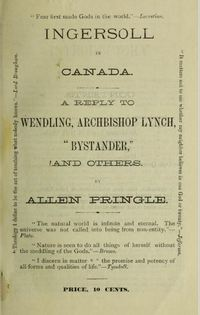 "Original title:  Cover of ""Ingersoll in Canada: A reply to Wendling, Archbishop Lynch, ""Bystander"", and others"" by Allen Pringle, 1880. https://archive.org/details/ingersollincanad00prin/page/n1"
