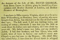 "Titre original :  From ""An account of the life of Mr. David George, from Sierra Leone in Africa; given by himself in a conversation with Brother Rippon of London, and Brother Pearce of Birmingham"", published in The Baptist annual register, for 1790, 1791, 1792, and part of 1793. Including sketches of the state of religion among different denominations of good men at home and abroad by John Rippon, D.D. Publication date: 1793.  Source: https://archive.org/details/baptistannualreg00ripp_0/page/472/mode/2up"