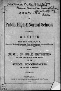 Titre original :  Drawing in public, high & normal schools: a letter from Emil Vossnack, C.E. ... to the Council of Public Instruction for the province of Nova Scotia, and the School commissioners of the city of Halifax.  Halifax, Nova Scotia, 1879.  Source: https://archive.org/details/cihm_35015/page/n3/mode/2up - Filmed from a copy of the original publication held by the Harold Campbell Vaughan Memorial Library, Acadia University.