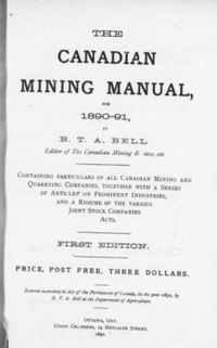 Titre original :  The Canadian mining manual ... / by B.T.A. Bell, Editor of The Canadian Mining Review, etc. : First Edition (1890/91)