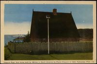Original title:  Chauvin Post, first home built by whites in North America by Pierre Chauvin, in 1600, Tadoussac, P.Q., 18 [image fixe]