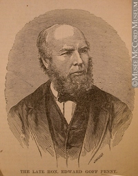 Titre original :  Engraving THE LATE HON. EDWARD GOFF PENNY. John Henry Walker (1831-1899) 1860-1880, 19th century Ink on newsprint - Wood engraving 18 x 13.2 cm M993X.5.181 © McCord Museum Keywords:  male (26812) , portrait (53878) , Print (10661)
