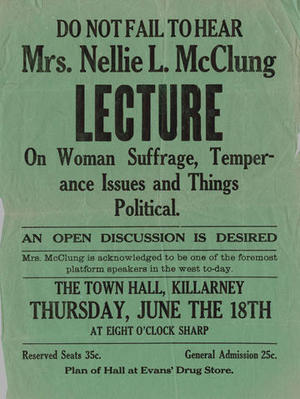 "Titre original :  ""Do Not Fail to Hear Mrs. Nellie L. McClung Lecture on Woman Suffrage, Temperance Issues and Things Political""; MS0010. - RBCM Archives"